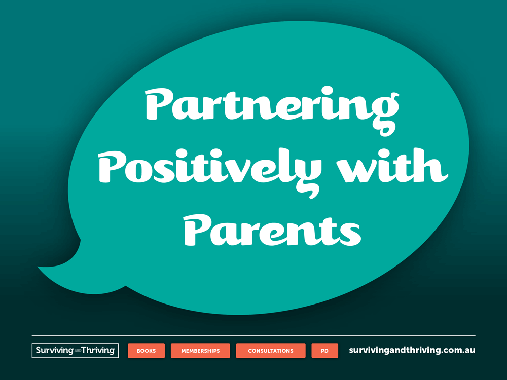 surviving-and-thriving-partnering-positively-with-parents-workshop-notes